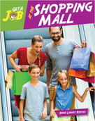 Get a Job at the Shopping Mall - 9781634719544 by Diane Lindsey Reeves, 9781634719544