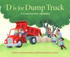 D is for Dump Truck (A Construction Alphabet) by Michael Shoulders, Kent Culotta, 9781585369751