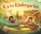 K is for Kindergarten by Erin Dealey, Joseph Cowman, 9781585369959