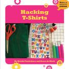 Hacking T-Shirts - 9781634727228 by Kristin Fontichiaro, Grace de Klerk, 9781634727228