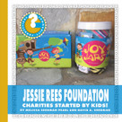 Jessie Rees Foundation (Charities Started by Kids!) - 9781534100220 by Melissa Sherman Pearl, David A. Sherman, 9781534100220