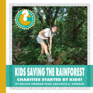 Kids Saving the Rainforest (Charities Started by Kids!) - 9781534100237 by Melissa Sherman Pearl, David A. Sherman, 9781534100237