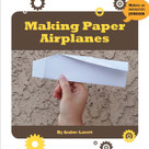 Making Paper Airplanes - 9781634727297 by Amber Lovett, 9781634727297