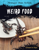 Weird Food - 9781534100657 by Virginia Loh-Hagan, 9781534100657
