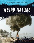 Weird Nature - 9781534100725 by Virginia Loh-Hagan, 9781534100725