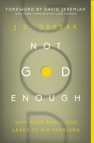 Not God Enough (Why Your Small God Leads to Big Problems) by J.D. Greear, 9780310337775