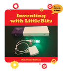 Inventing with LittleBits - 9781534108783 by Adrienne Matteson, 9781534108783