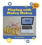 Playing with Makey Makey - 9781534108769 by Lindsay Slater, 9781534108769