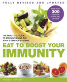 Eat to Boost Your Immunity (The Practical Guide to Strengthening the Body's Defense Systems) by Kirsten Hartvig, 9781780280288