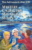 The Adirondack Kids # 15 Mystery Under the Midnight Moon