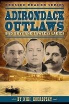 Adirondack Outlaws, Bad Boys & Lawless Ladies