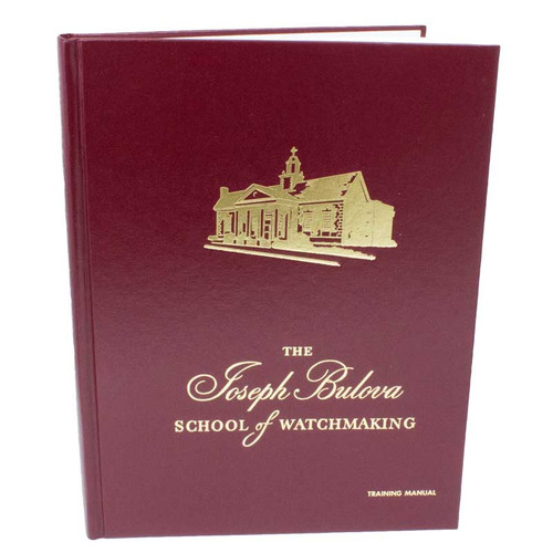 The Joseph Bulova School of Watchmaking Watch  Repair Training Manual