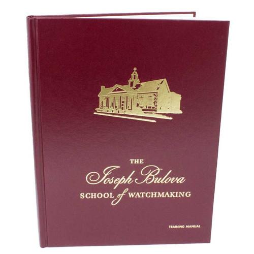 The Joseph Bulova School of Watchmaking Watch  Repair Training Manual