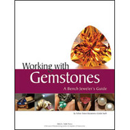 Working with Gemstones: A Bench Jeweler's Guide