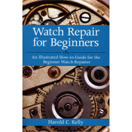 Watch Repair for Beginners An Illustrated Guide