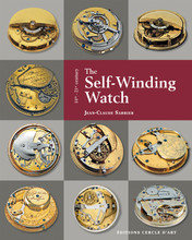 The Self-Winding Watch 18th - 21st Century by Jean-Claude Sabrier Hardcover