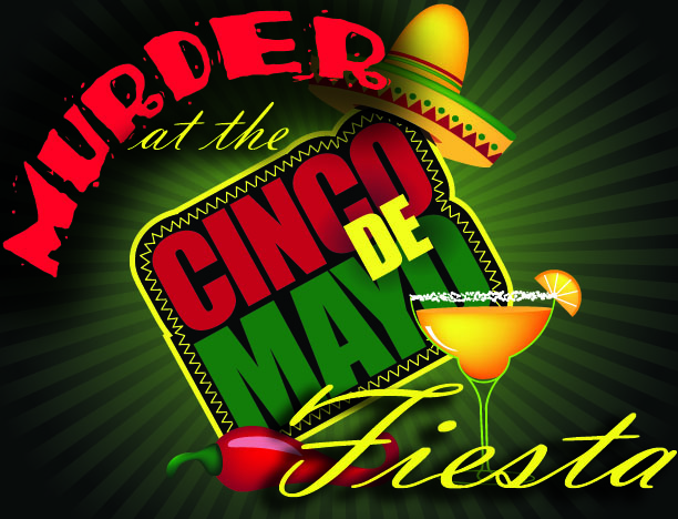 Murder at the Cinco de Mayo Fiesta by My Mystery Party