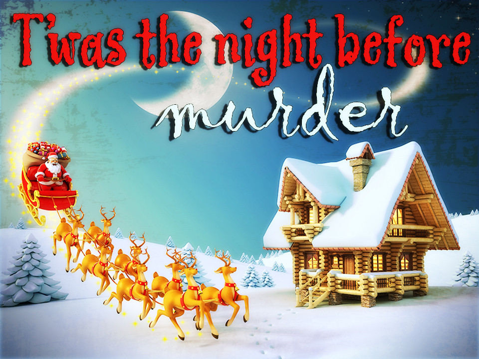 Family Christmas mystery party T'was the Night Before Murder