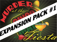 Murder at the Cinco de Mayo Fiesta Expansion pack #1 for a murder mystery party