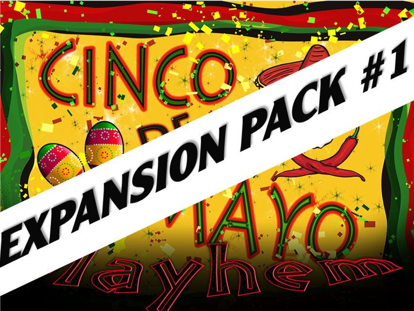 Expansion pack #1 for Cinco de Mayo Mayhem mystery party