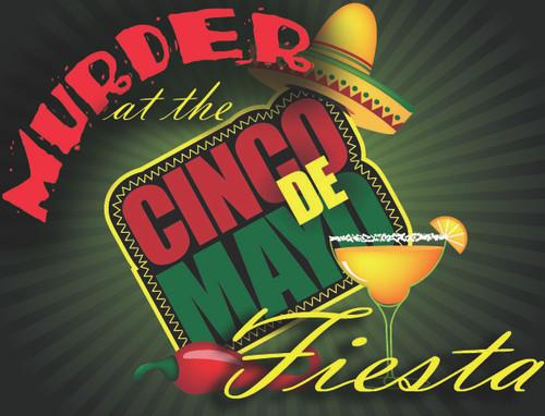 Murder at the Cinco de Mayo Fiesta murder mystery
