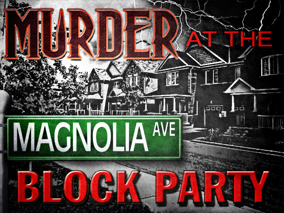 Murder at the Magnolia Ave. Block Party mystery game