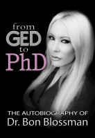 GED to PhD autobiography of Dr. Bon Blossman