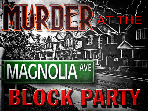 Murder at the Magnolia Avenue block party game