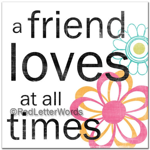 A Friend Loves At All Times
