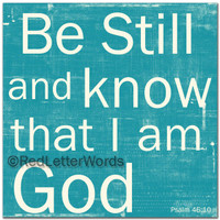 Psalm 46:10 Be Still And Know - 5x5 Cafe Mount