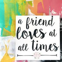 A Friend Loves - Cursive - 5x5 Cafe Mount