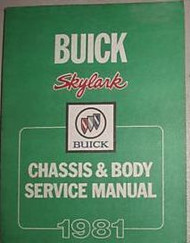 1981 Buick SKYLARK CHASSIS & BODY Service Shop Repair Manual FACTORY OEM