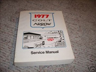 1977 Dodge Colt Plymouth Arrow Service Shop Repair Workshop Manual OEM 77