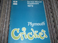 1972 Plymouth CRICKET Service Shop Repair Manual SUPPLEMENT FACTORY MOPAR X