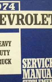 1974 Chevy Heavy Duty Truck Service Shop Repair Manual OEM SUPPLEMENT 74 OEM