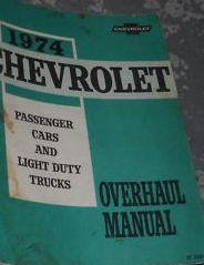 1974 Chevy Passenger Car & Light Duty Truck Overhaul Service Shop Repair Manual