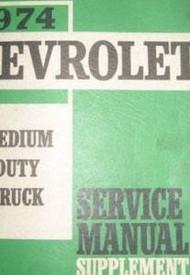 1974 Chevy Medium Duty Truck Service Shop Repair Manual OEM SUPPLEMENT 74 OEM