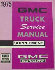 1975 GMC SPRINT TRUCK Service Shop Repair Manual SUPPLEMENT FACTORY OEM 1975 GMC