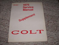 1975 Dodge Colt Service Manual Supplement Oem 75 dodge
