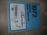 1972 FORD COURIER TRUCK Shop Service Repair Manual OEM DEALERSHIP 72 BOOK x
