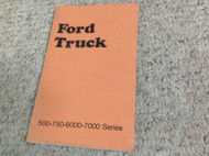 1974 FORD Truck Trucks 500 750 6000 Medium Heavy Owners Manual OEM 1974 BOOKLETx