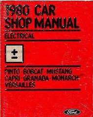 1980 Ford Mustang Capri Fiesta Bobcat Pinto Granada Monarch Electrical Manual