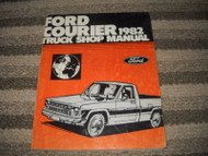 1982 Ford Courier Truck Shop Service Repair Workshop Manual OEM Factory 1982