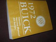 1972 GM Buick ALL MODELS ALL SERIES Service Repair Shop Workshop Manual OEM