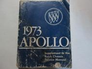 1973 BUICK Apollo Service Repair Shop Manual SUPPLEMENT Heavy Wear DAMAGE Book