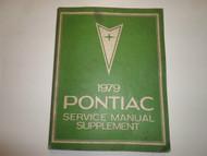 1979 PONTIAC FIREBIRD GRAND PRIX LEMANS Service Shop Repair Manual Supplement **