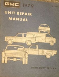 1979 GMC TRUCK UNIT Service Shop Repair Manual FACTORY DEALERSHIP TRUCK GM