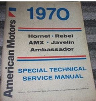 1970 AMC Hornet Rebel AMX Javelin Ambassador Service Shop Repair Manual NEW