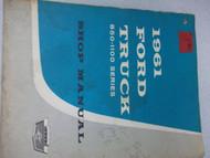 1961 Ford Truck 850 1100 SERIES Repair Shop Service Manual FACTORY 61 BOOK