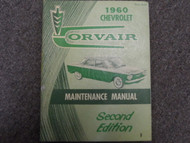 1960 Chevrolet CHEVY CORVAIR Maintenance Shop Manual second 2nd FACTORY OEM BOOK